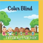 Color Blind - Children Story by Tiffany Parker